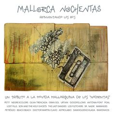 #MALLORCA #OCHENTAS #80's #CROWDFUNDING #VERKAMI MallorcaNochentas Reinventando los 80s - CD 20 grupos: Petit, Negre&3colors, Oliva Trencada, Gran Sol, Urtain, Goodfellows, Lost Fills, Son and the Holy ghosts, The Last Dandies, Los Fletchers, Sr. Nadie, Oso leone, Maranges, Petröleo, Beach Beach, Doctor Martin Clavo, Astrolabio, Antònia Font, Dawholeenchilada y Ramonikos rinden homenaje a 20gruposdelos Nochentas +INFO: www.mallorcanochentas.com  Campaña crowdfunding…