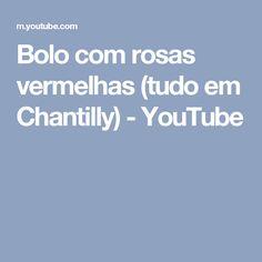 Bolo com rosas vermelhas (tudo em Chantilly) - YouTube