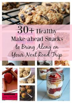 30+ Healthy Make-ahead Snacks to Bring Along on Your Next Road Trip - Organize Yourself Skinny