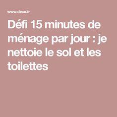 Défi 15 minutes de ménage par jour : je nettoie le sol et les toilettes