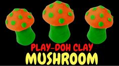 DIY Play Doh How to make super mushroom Mold & Creative for Kids Play Do...