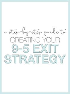 A Step-by-Step Guide To Creating Your 9-5 Exit Strategy - The Alisha Nicole