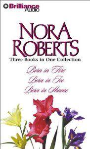Nora Roberts Born Trilogy: Born in Fire, Born in Ice, Born in Shame (Born In Trilogy): Nora Roberts, Fiacre Douglas: 9781590865378: Amazon.c...