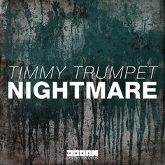 Timmy Trumpet - 'Nightmare'