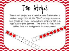 These ten strips are a vertical (or horizontal) ten frame with a darker, longer line at the five to help students see groups of five. Included are strips 0-10 in a high quality png format (11 png files).The strip is filled with white, but the background is transparent.These Tens Strips are used on my Addition Go Fish Game, if you like to see them in action.If you download and like them, please leave feedback!