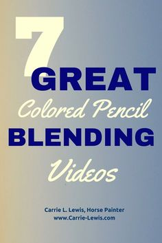 Blending Colored Pencils - 7 Great Videos
