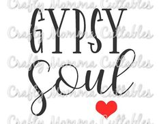Gypsy Soul SVG file / Wild child with gypsy soul SVG / Gypsy file / Gypsy soul svg // Rebel soul svg Gypsy Quotes, Wild Child, Wild Hearts, Gypsy Soul, Svg File, Png Format, Rebel, Filing, Silhouette Studio