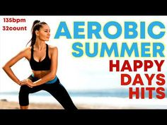 Summer Happy Days Aerobic Hits Workout Session for Fitness & Workout 135 Bpm / 32 Count) - YouTube Workout Music, Workout Session, Aerobics, Happy Day, Count, How To Plan, Fitness, Youtube, Summer