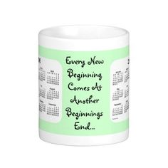 New Beginnings 2 Year 2016-2017 Calendar from Mug Designs by Janz  ~~~Every New Beginning Comes At Another Beginnings End~~~Anonymous