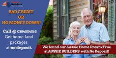 """""""Aussie Builders! Made our Aussie Home Dream True at No Deposit!"""" Bad Credit or No Money Down! We are here to provide you home-land packages  at no deposit. Visit Us now!"""