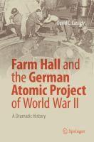 Farm Hall and the German atomic project of World War II : a dramatic history / David C. World War Ii, German, David, History, Projects, Movie Posters, World War Two, Deutsch, Log Projects