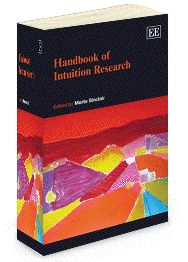 NOW IN PAPERBACK - Handbook of Intuition Research - edited by Marta Sinclair - March 2013 (Elgar Original Reference)