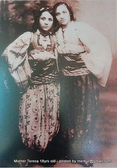 Young Mother Teresa on left, age 18, traditional Albanian clothing