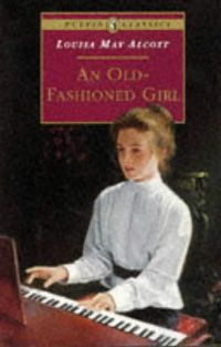 Another Louisa May Alcott classic, although not as well-known as Little Women: An Old-Fashioned Girl. Makes me cry everytime.