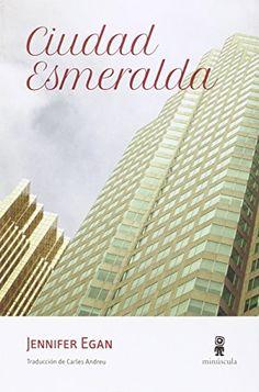 Ciudad Esmeralda (Tour de force) de Jennifer Egan https://www.amazon.es/dp/8494353985/ref=cm_sw_r_pi_dp_p46exbQNJ9HGQ