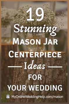 Mason jar centerpiece ideas for weddings. Get inspired by these decoration ideas for your country or rustic theme wedding. Lots of techniques -- painting, burlap or twine, lace, candles, baby's breath flowers, and more. And ways to buy many of them. Look for the DIYs as well. See them on the MyOnlineWeddingHelp.com blog. #MasonJars, #CenterpieceIdeas #WeddingIdeas #RusticWedding #CountryWedding #ThemeWedding #DIYWedding