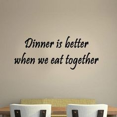 Dinner is Better When We Eat Together Saying Family Wall Decal Kitchen Quotes from VWAQ. Saved to Kitchen. Kitchen Wall Quotes, Kitchen Wall Decals, Vinyl Wall Quotes, Dining Room Quotes, Paint For Kitchen Walls, Wall Sayings, Together Quotes, Eat Together, Cooking Quotes