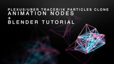 Blender + Animation Nodes Tutorial - Create a Plexus/Ubertracer/IK parti...