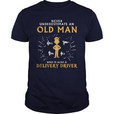 Delivery Driver old man T-Shirts, Hoodies. BUY IT NOW ==► Funny Tee Shirts