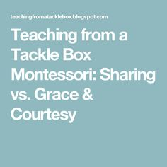 Teaching from a Tackle Box Montessori: Sharing vs. All About Me Preschool Theme, Tackle Box, Practical Life, Social Skills, Paper Cutting, Montessori, Teaching, Real Life, Education