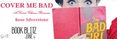 Book Blitz - Cover Me Bad by Rose Silverstone   Title: Cover Me Bad  By: Rose Silverstone  Publication Date: May 23 2017  Genre: Romance  #covermebadblitz  I Scarlet Townsend didn't believe I could be any happier.  Life with Carver Wilson has been wonderful. On the night of my dinner to finally unite my two very separate lives as mother to Ashton and Elise Lathrop and Carver's girlfriend my past comes to literally kick my door in.  Denver Lathrop has known me all of my life. With that…