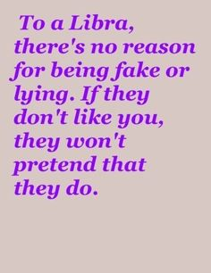 Libra's, no reason for being fake or lying