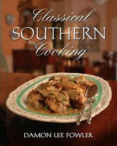 Classical Southern Cooking - Damon Lee Fowler