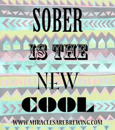 When I try to explain why I don't drink there are a lot of reasons outside of my story as to why I've come to enjoy the sober life. To me, Sober Is The New Cool. Sobriety Quotes, Recovery Quotes, Addiction Quotes, Addiction Recovery, Loving An Addict, Celebrate Recovery, Quit Drinking, Sober Living, Alcohol