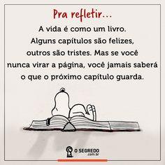 Pra refletir...  Acesse: www.osegredo.com.br  #OSegredo #UnidosSomosUm #Reflexão #Vida #Capítulos #Felicidade #Páginas #Viver #SeguirEmFrente
