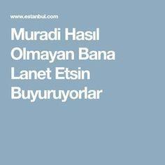Muradi Hasıl Olmayan Bana Lanet Etsin Buyuruyorlar Pray, Quotes, Puzzles, Crafts, Dress, Instagram, Facts, Istanbul, Amigurumi