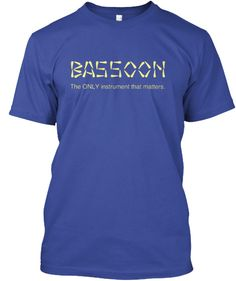 Bassoon - The ONLY instrument - Tee