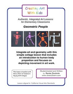 Geometric People is a failure-proof art activity that integrates art with geometry. Students work with geometric shapes to create a one-color collage that represents a human figure in motion. Geometric People introduces students to average and standard proportions in the human body. Students of all abilities can be successful with this lesson.