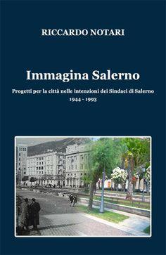 per Natale regalati la storia politica e amminisrtativa della tua città, compra online su www.immaginasalerno.it  #salerno #immaginasalerno #storiasalerno