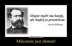Milczenie jest złotem! – In Other Words, Einstein, Quotations, Texts, Inspirational Quotes, Wisdom, Lol, Thoughts, Humor