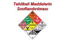 Tehlikeli maddelerin sınıflandırılması Sınıf 1 Patlayıcılar, Sınıf 2 Gazlar ve Sınıf 3Yanıcı sıvılar hakkında bilgilendirme yapılmıştır.