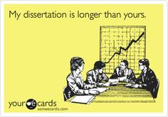 My dissertation is longer than yours.