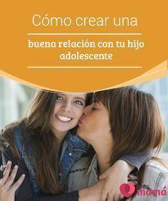 """Cómo crear una buena #relación con tu hijo adolescente Un #hijo adolescente #piensa #distinto a los #adultos. Cuando hablas con ellos es muy difícil que puedan entender un """"tal vez"""" o """"es posible""""."""
