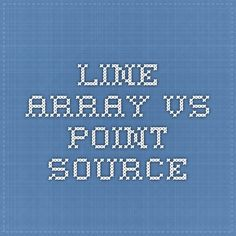 Line Array vs Point Source