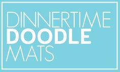 Dinnertime Doodle Mats (SSG Idea