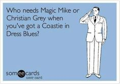 So true! Nothing better than a Coastie in dress blues!
