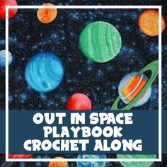 Crochet Out In Space Playbook Introduction by Creative Crochet Workshop