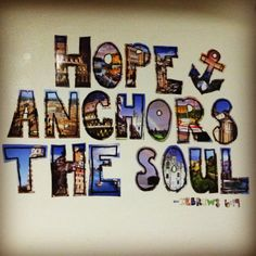 He is my anchor.