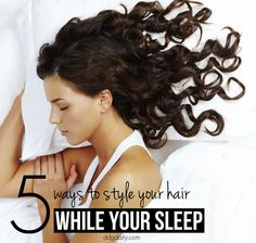 Overnight hairstyles: 5 ways to style your hair while you sleep
