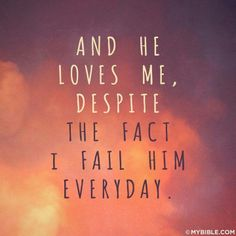 And He loves me !