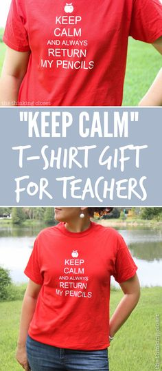 """""""Keep Calm & Always Return My Pencils"""": Creative T-Shirt Gift Idea for Teachers. Step by step tutorial includes tips n' tricks for working with heat transfer vinyl on your Silhouette machine!"""
