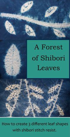 Annabel Wilson's blog describing how to make shibori stitch resist leaf designs.