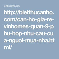 http://bietthucanho.com/can-ho-gia-re-vinhomes-quan-9-phu-hop-nhu-cau-cua-nguoi-mua-nha.html/