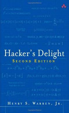 Hacker's Delight: Second Edition, by Henry S. Warren, Jr.