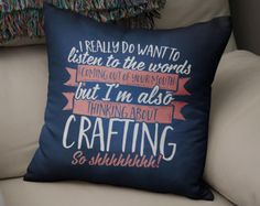 Crafting Cushion Cover, Thinking About Crafting, Crafting Gifts, Gift For Crafter, Craft Cushion, Crafting Pillow Case, Crafting Cushion