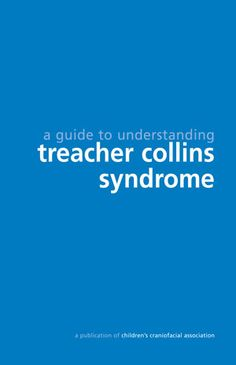 Treacher Collins syndrome  http://ccakids.org/Syndrome/TreacherCollins.pdf